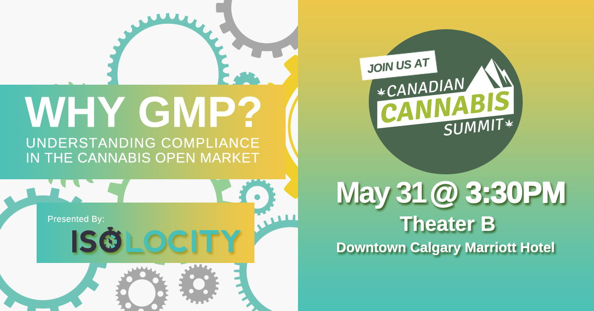 Canadian Cannabis Summit Isolocity Gmp Compliance Software