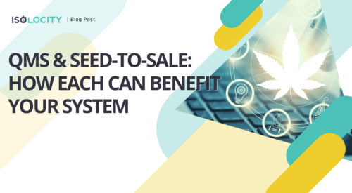 QMS & Seed-to-Sale: How Each Can Benefit Your System