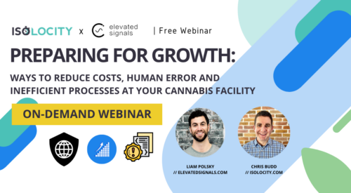 Preparing for Growth: Reducing Costs, Human Error And Inefficiencies At Your Cannabis Facility